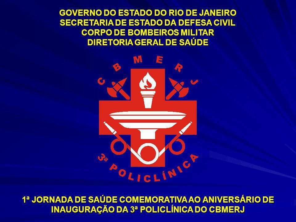 GOVERNO DO ESTADO DO RIO DE JANEIRO SECRETARIA DE ESTADO DA DEFESA CIVIL CORPO DE BOMBEIROS MILITAR DIRETORIA GERAL DE SAÚDE