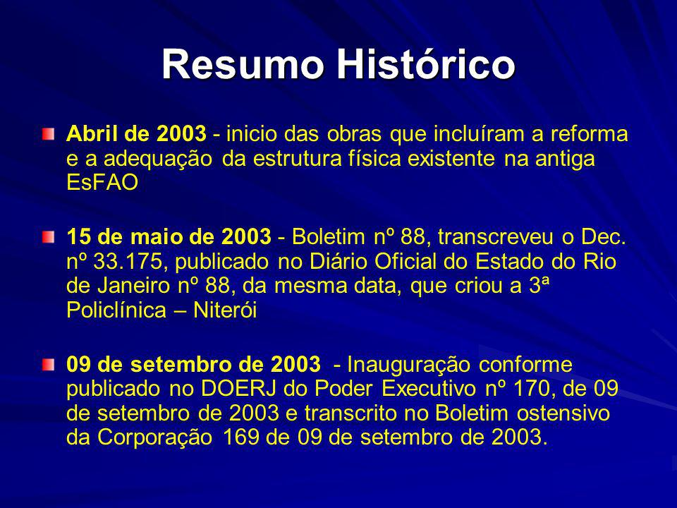 Resumo Histórico Abril de 2003 - inicio das obras que incluíram a reforma e a adequação da estrutura física existente na antiga EsFAO.