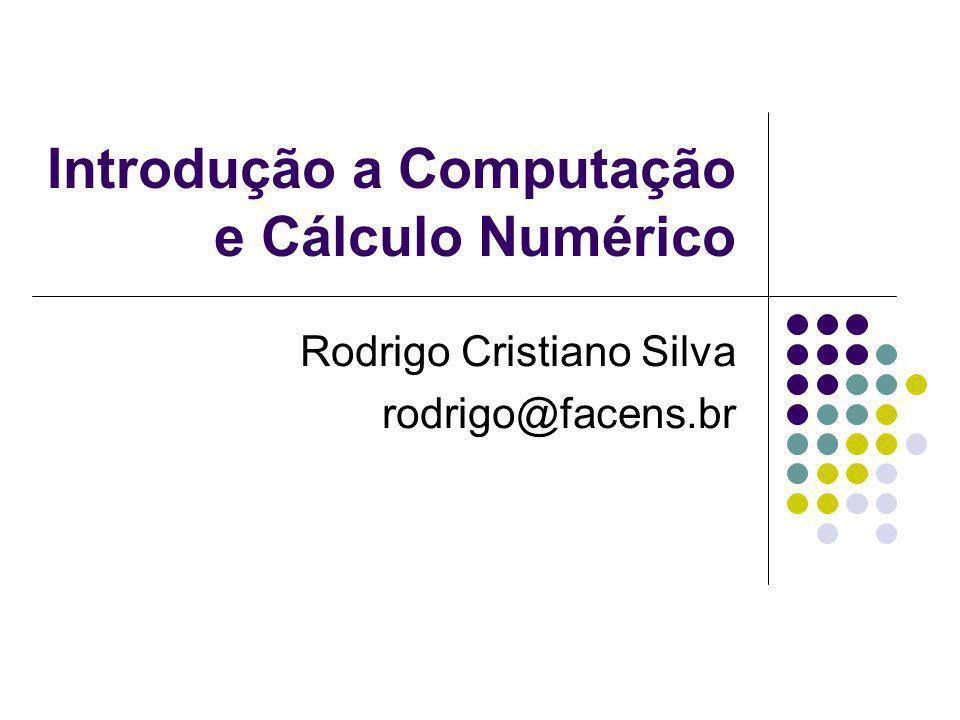 Introdução a Computação e Cálculo Numérico