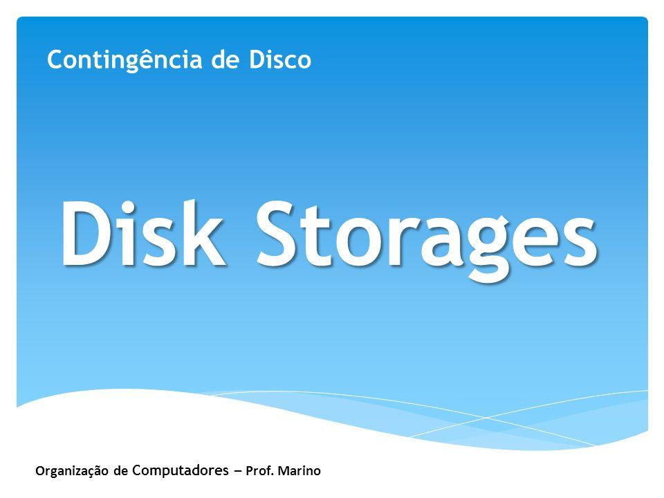 Disk Storages Contingência de Disco