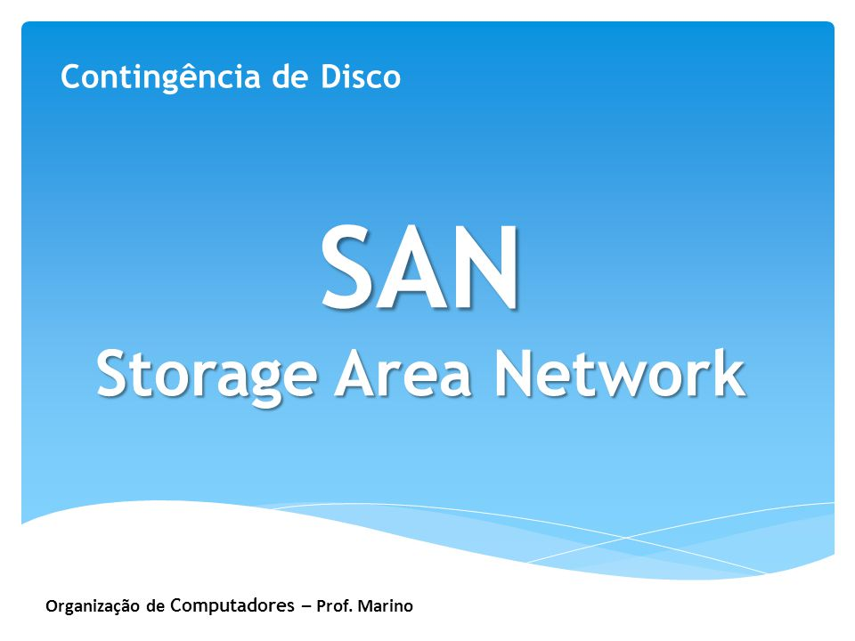 SAN Storage Area Network Contingência de Disco