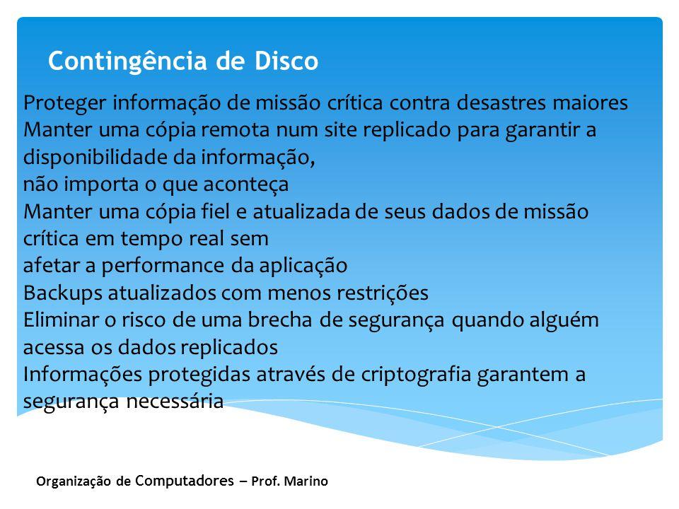 Contingência de Disco Proteger informação de missão crítica contra desastres maiores.