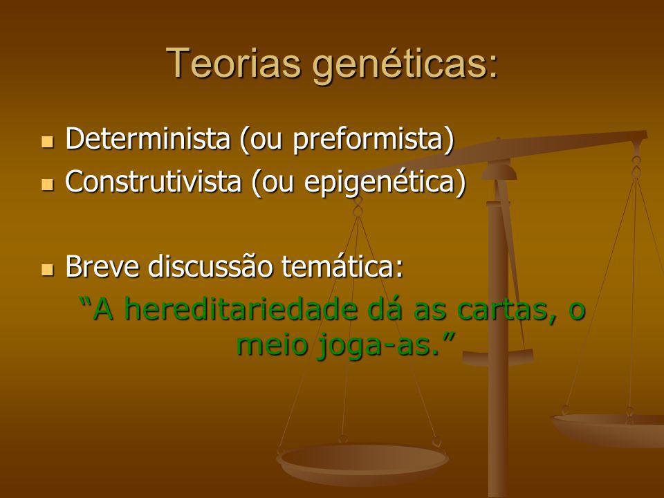 A hereditariedade dá as cartas, o meio joga-as.