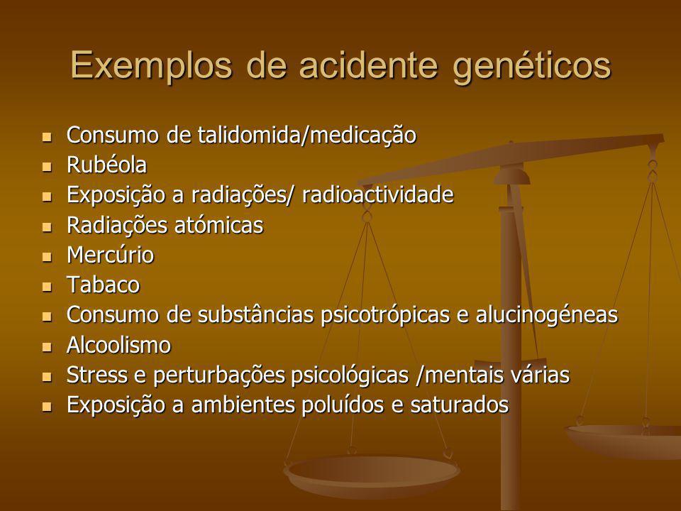 Exemplos de acidente genéticos