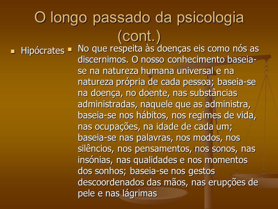 O longo passado da psicologia (cont.)