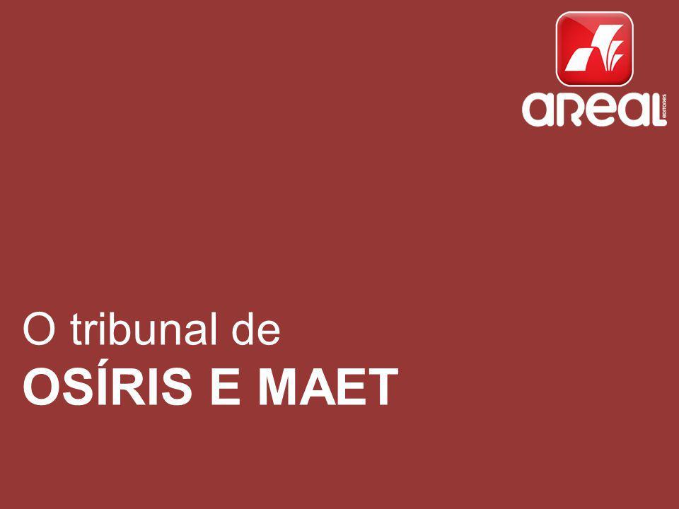 O tribunal de OSÍRIS E MAET