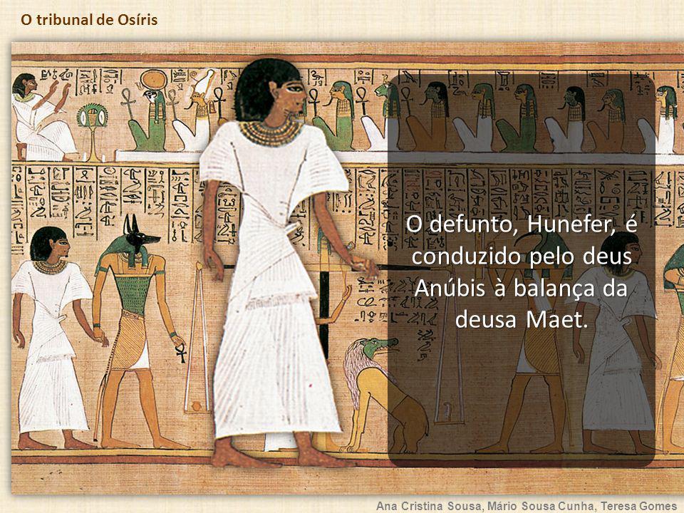O defunto, Hunefer, é conduzido pelo deus Anúbis à balança da deusa Maet.