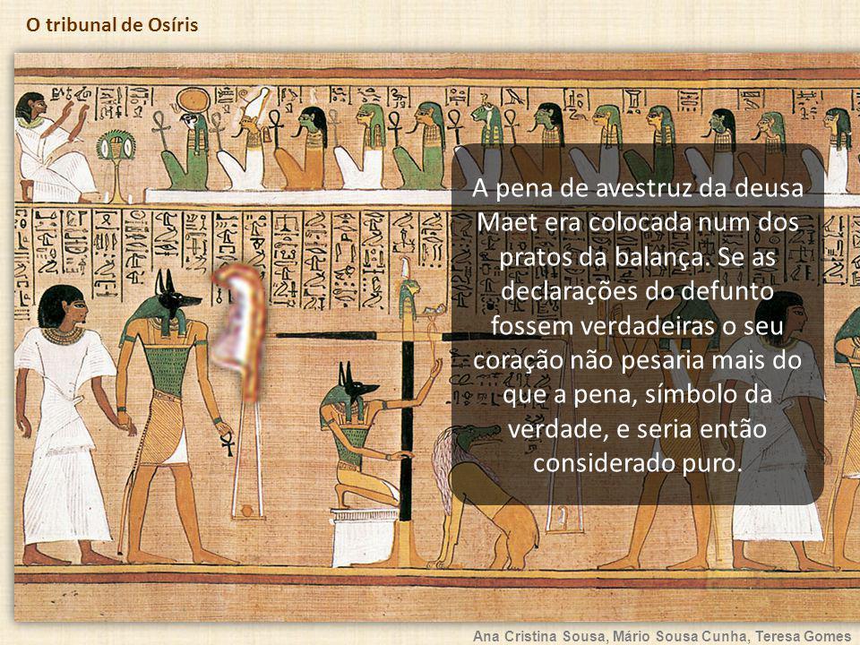 A pena de avestruz da deusa Maet era colocada num dos pratos da balança.
