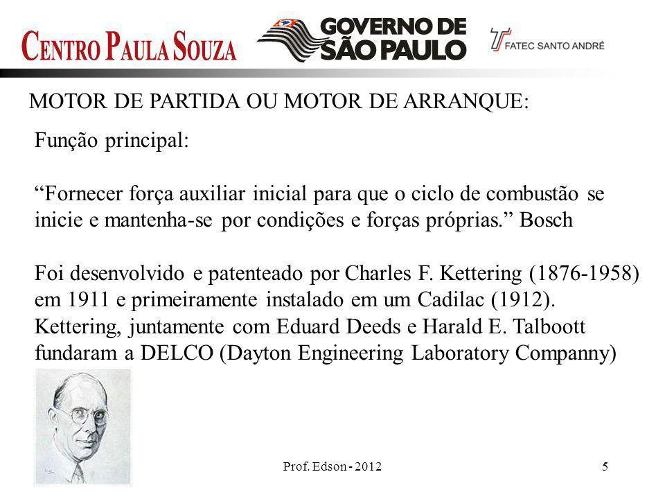 MOTOR DE PARTIDA OU MOTOR DE ARRANQUE: