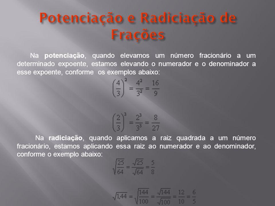 Potenciação e Radiciação de Frações