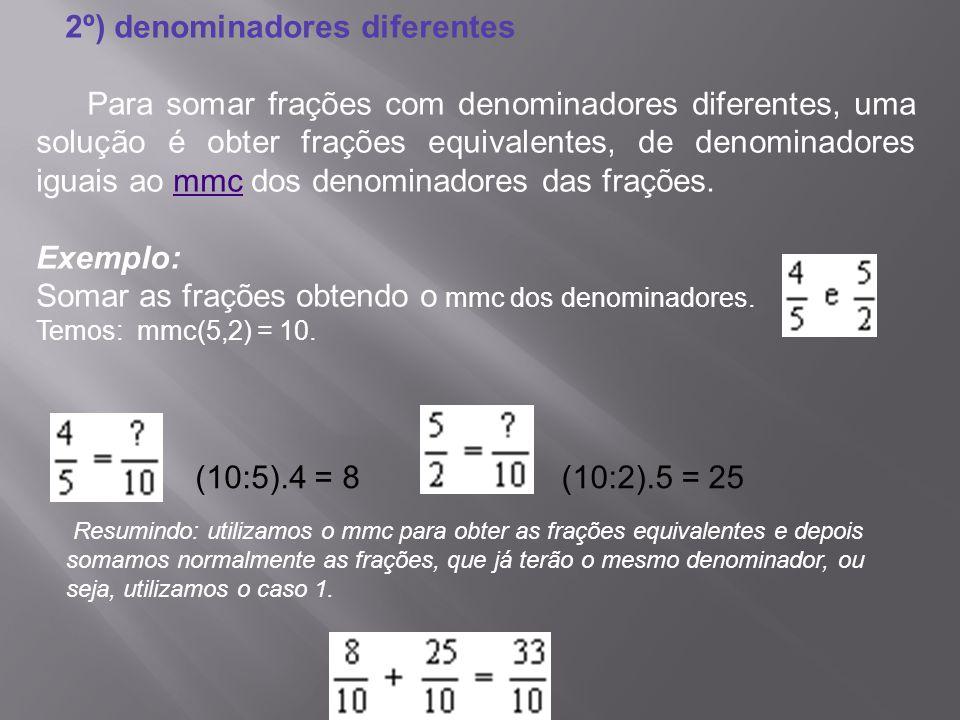 Somar as frações obtendo o mmc dos denominadores.