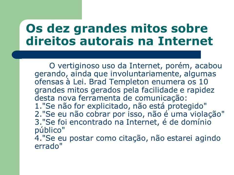 Os dez grandes mitos sobre direitos autorais na Internet