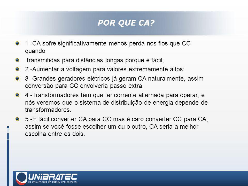 POR QUE CA 1 -CA sofre significativamente menos perda nos fios que CC quando.