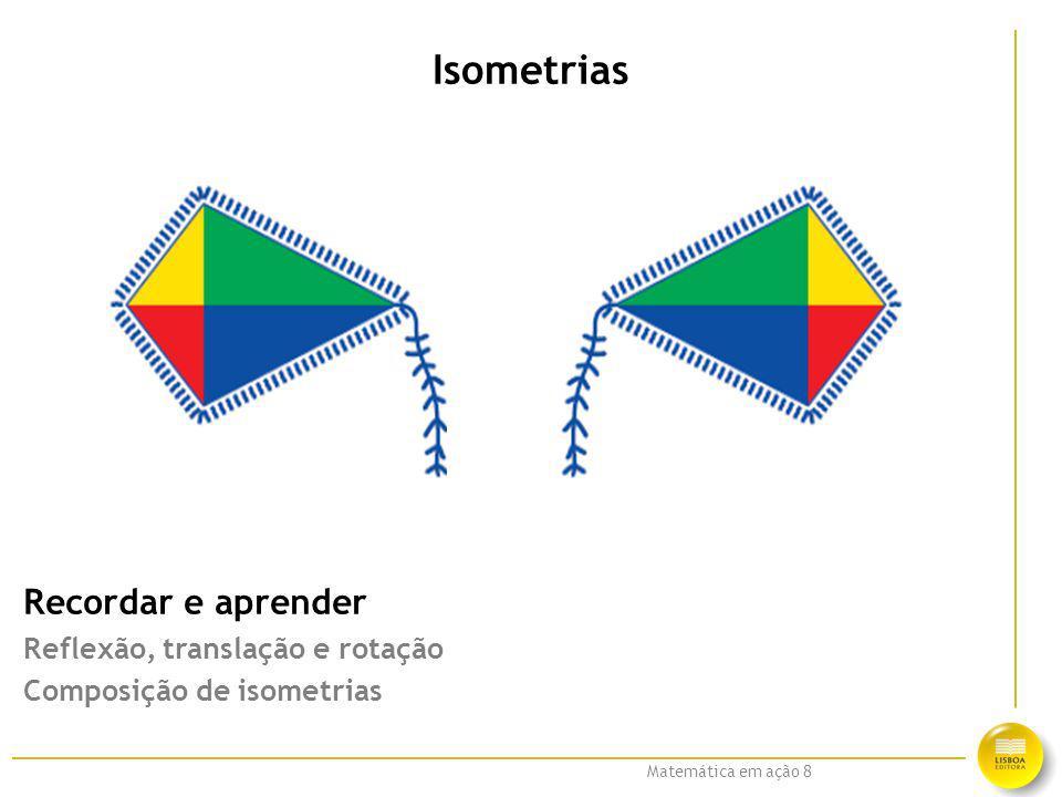 Isometrias Recordar e aprender Reflexão, translação e rotação