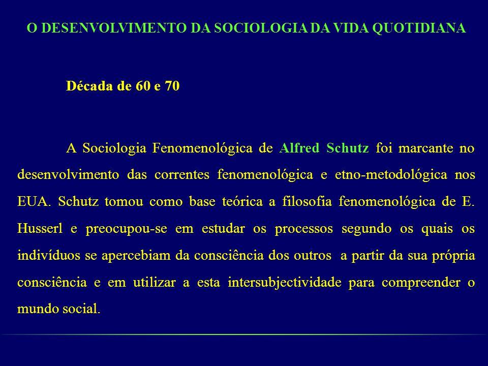 O DESENVOLVIMENTO DA SOCIOLOGIA DA VIDA QUOTIDIANA
