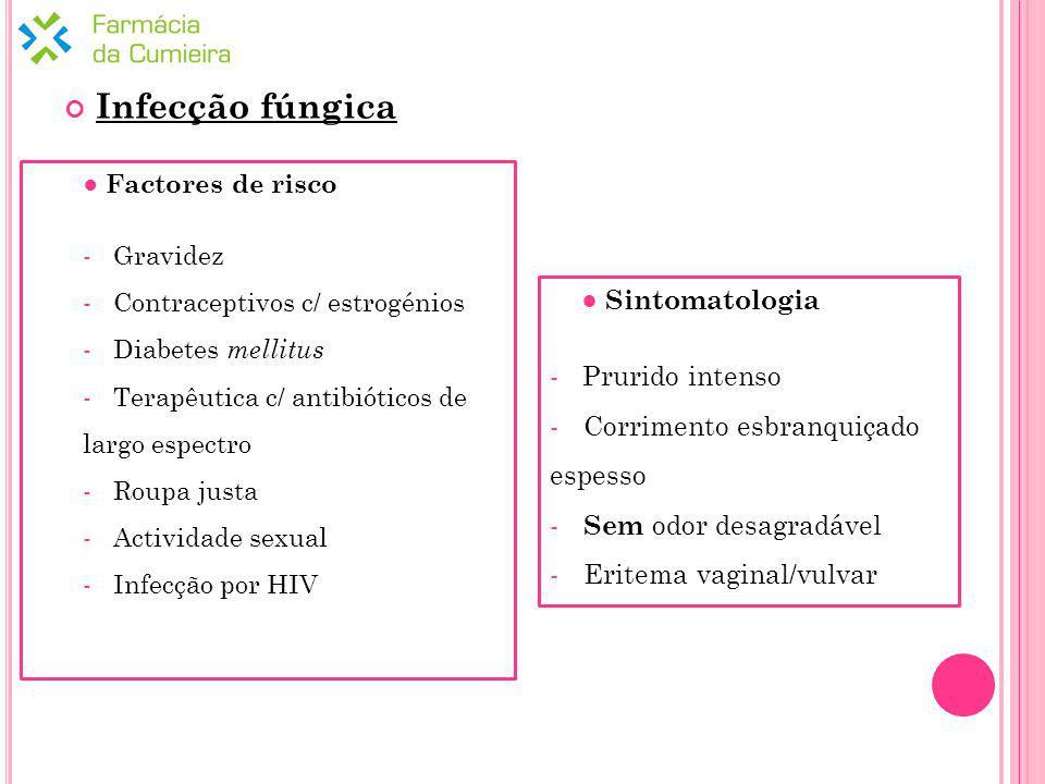 Infecção fúngica ● Sintomatologia Prurido intenso