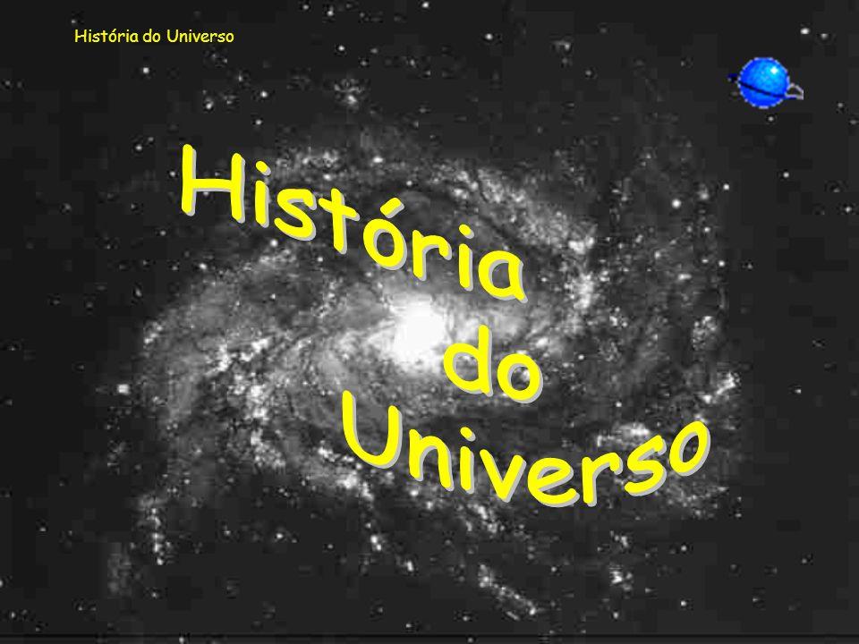 História do Universo História do Universo