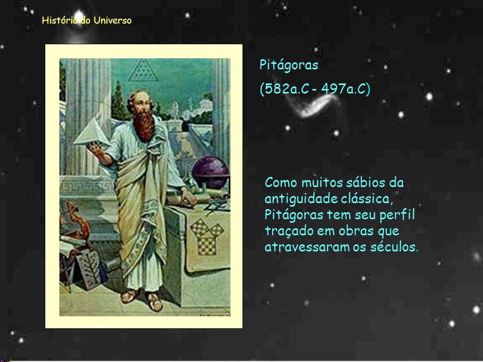 História do Universo Pitágoras. (582a.C - 497a.C)