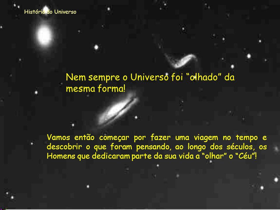 Nem sempre o Universo foi olhado da mesma forma!