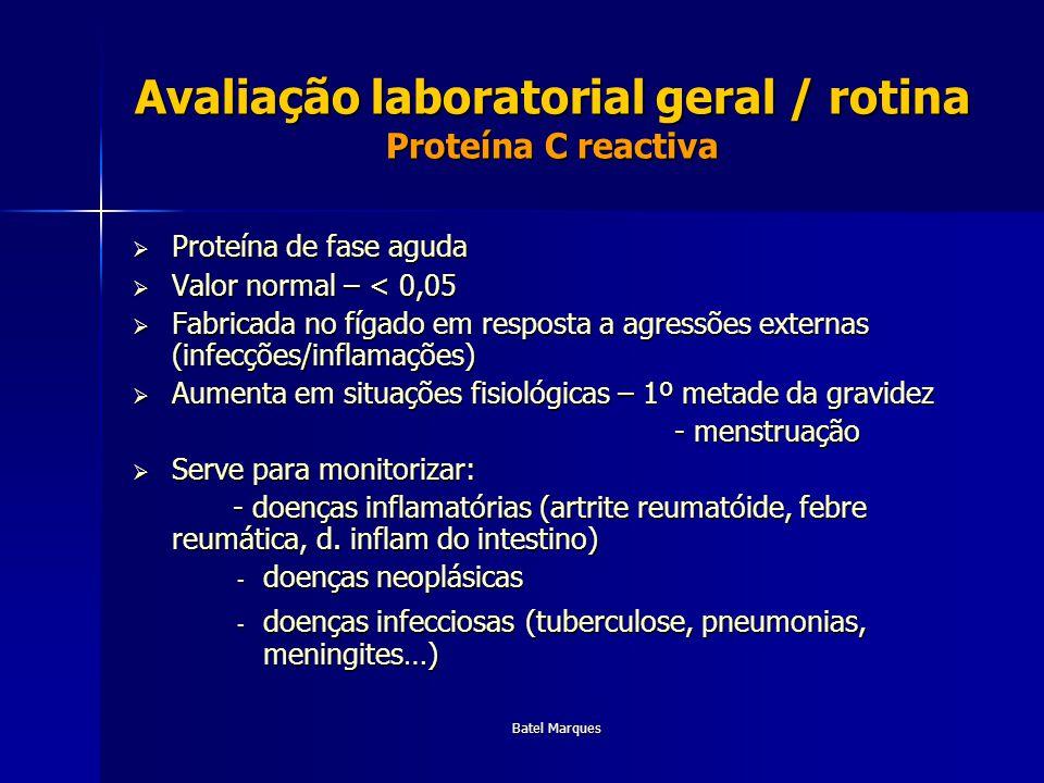 Avaliação laboratorial geral / rotina Proteína C reactiva