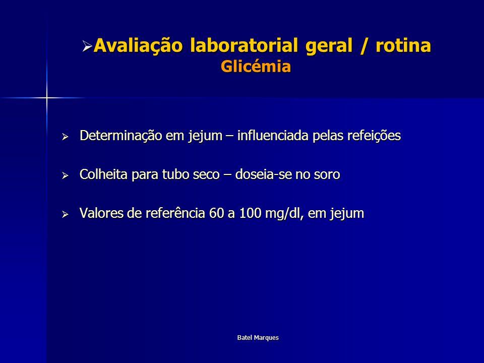 Avaliação laboratorial geral / rotina Glicémia