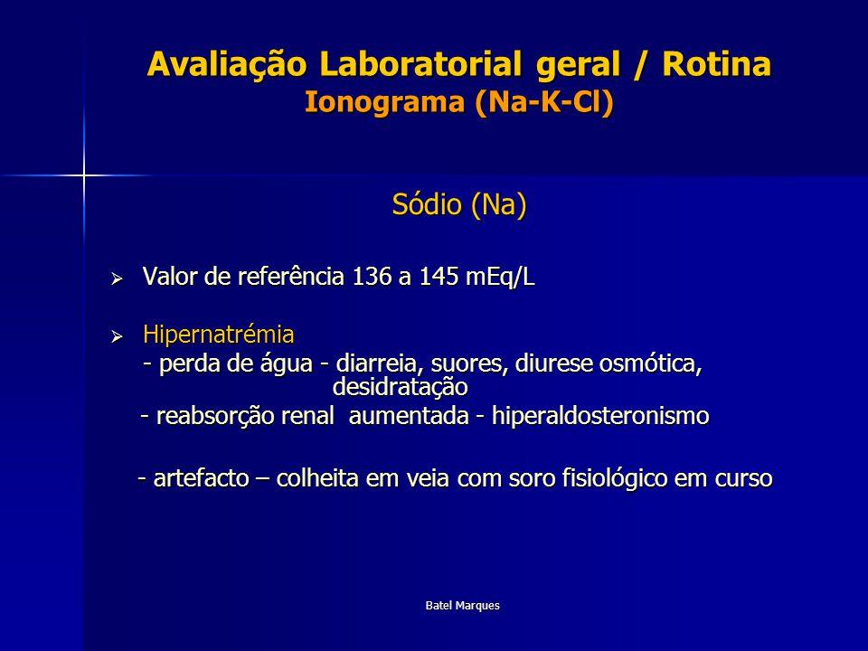 Avaliação Laboratorial geral / Rotina Ionograma (Na-K-Cl)