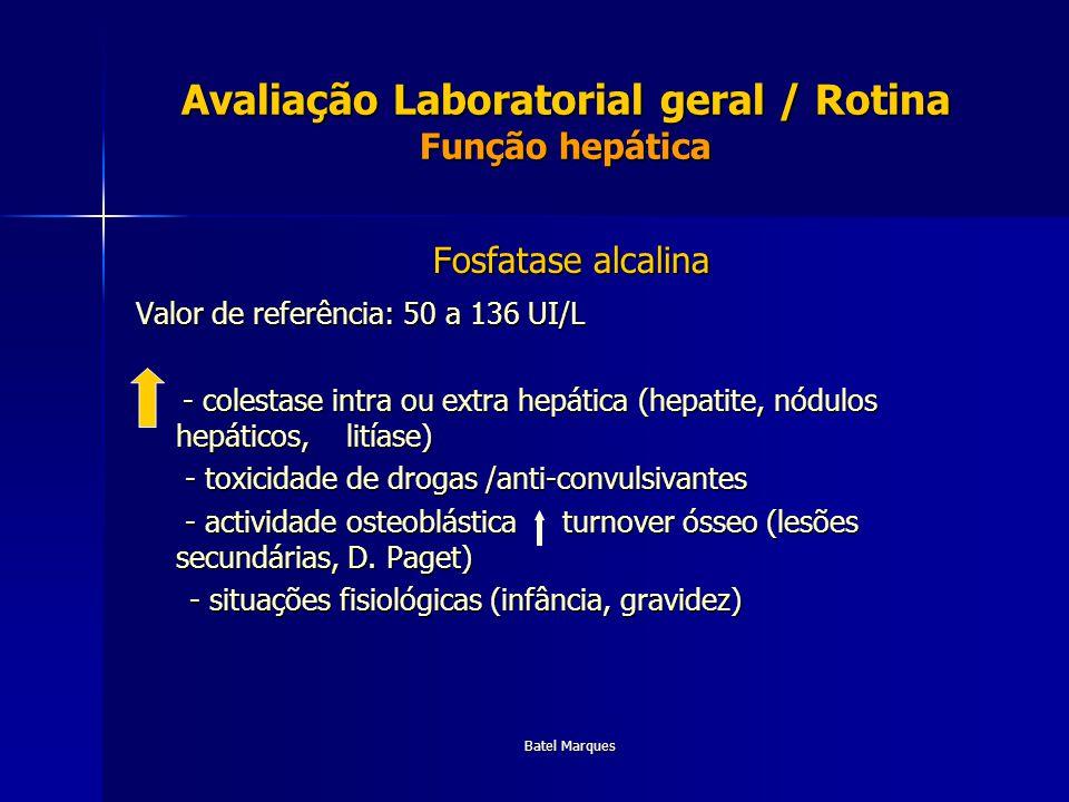 Avaliação Laboratorial geral / Rotina Função hepática
