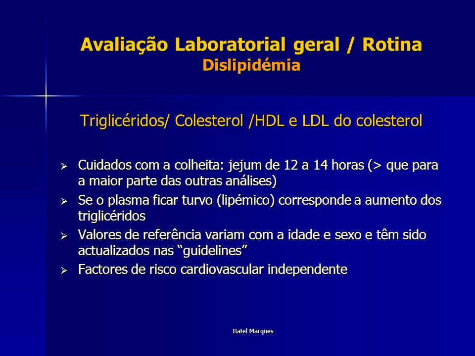 Avaliação Laboratorial geral / Rotina Dislipidémia