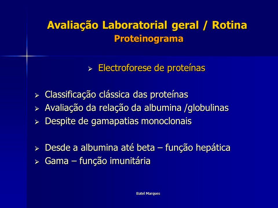 Avaliação Laboratorial geral / Rotina Proteinograma