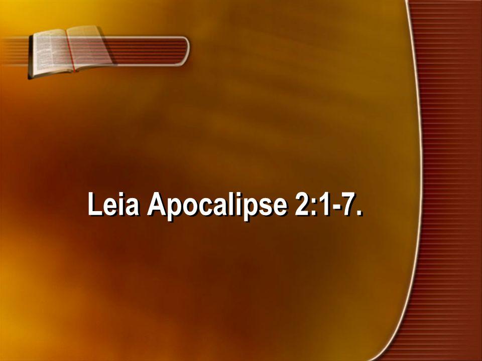 Leia Apocalipse 2:1-7.
