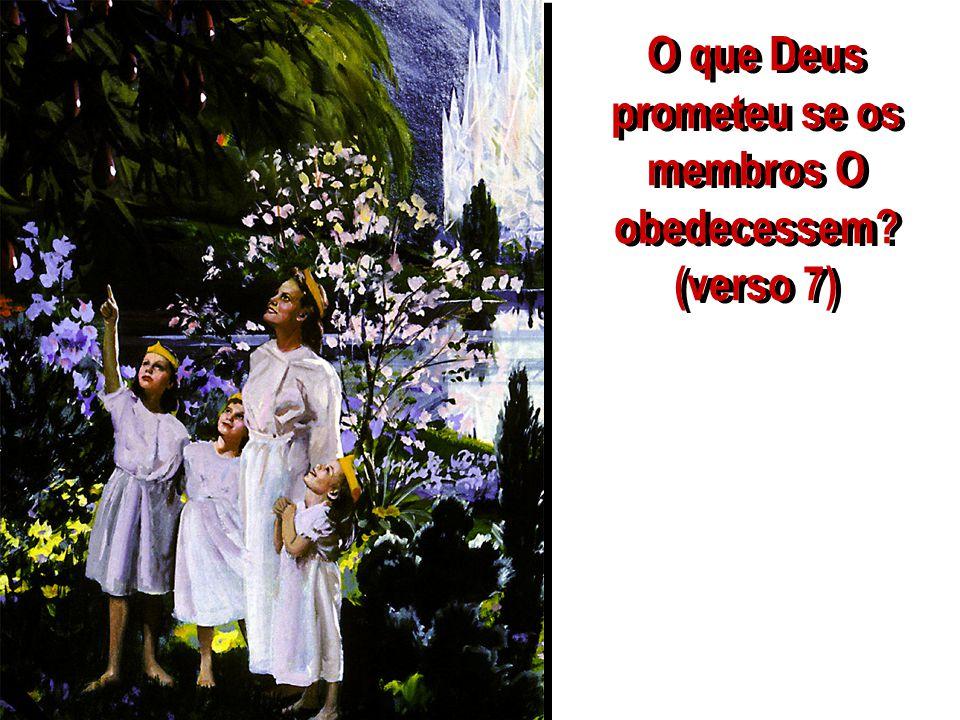 O que Deus prometeu se os membros O obedecessem (verso 7)