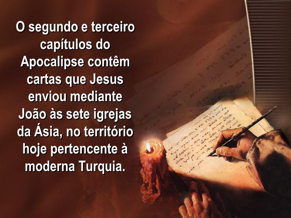O segundo e terceiro capítulos do Apocalipse contêm cartas que Jesus enviou mediante João às sete igrejas da Ásia, no território hoje pertencente à moderna Turquia.
