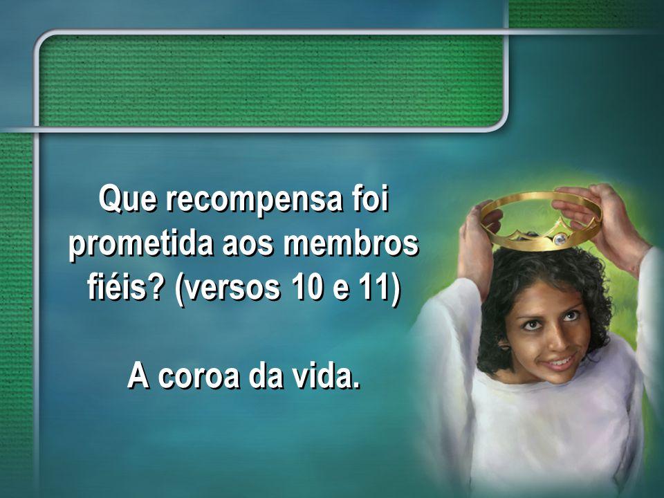 Que recompensa foi prometida aos membros fiéis