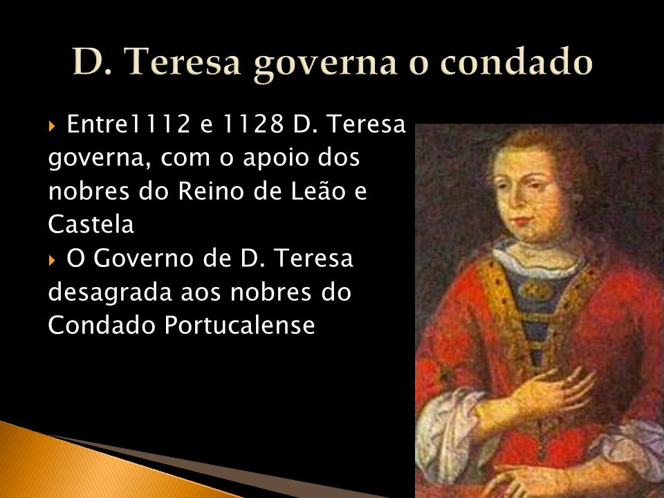 D. Teresa governa o condado
