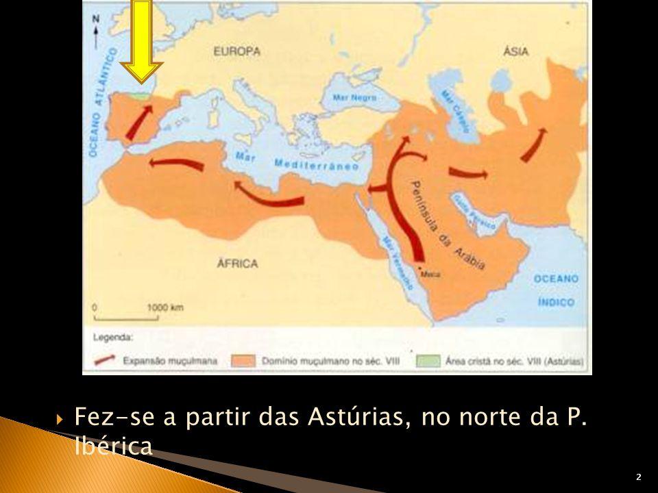 Fez-se a partir das Astúrias, no norte da P. Ibérica