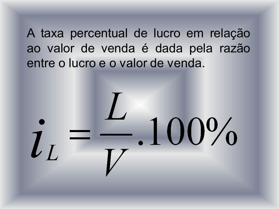 A taxa percentual de lucro em relação ao valor de venda é dada pela razão entre o lucro e o valor de venda.