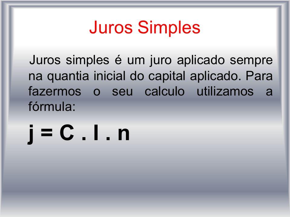 Juros Simples Juros simples é um juro aplicado sempre na quantia inicial do capital aplicado. Para fazermos o seu calculo utilizamos a fórmula: