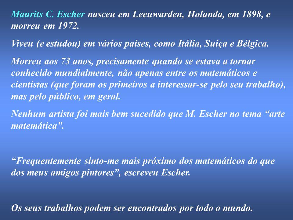Maurits C. Escher nasceu em Leeuwarden, Holanda, em 1898, e morreu em 1972.