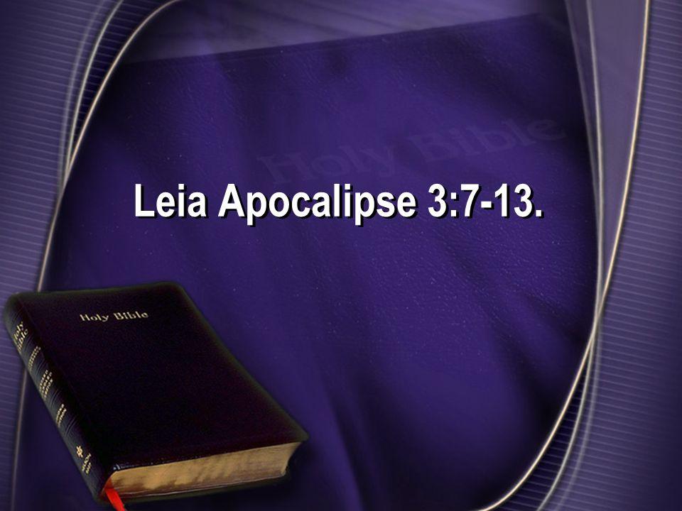 Leia Apocalipse 3:7-13.