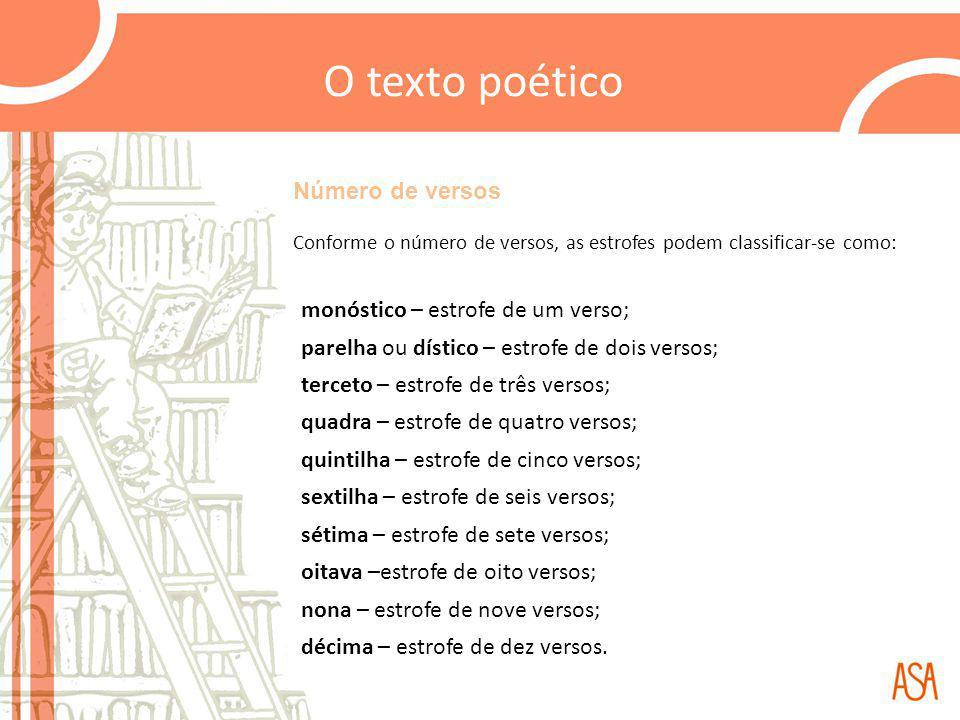 O texto poético Número de versos monóstico – estrofe de um verso;