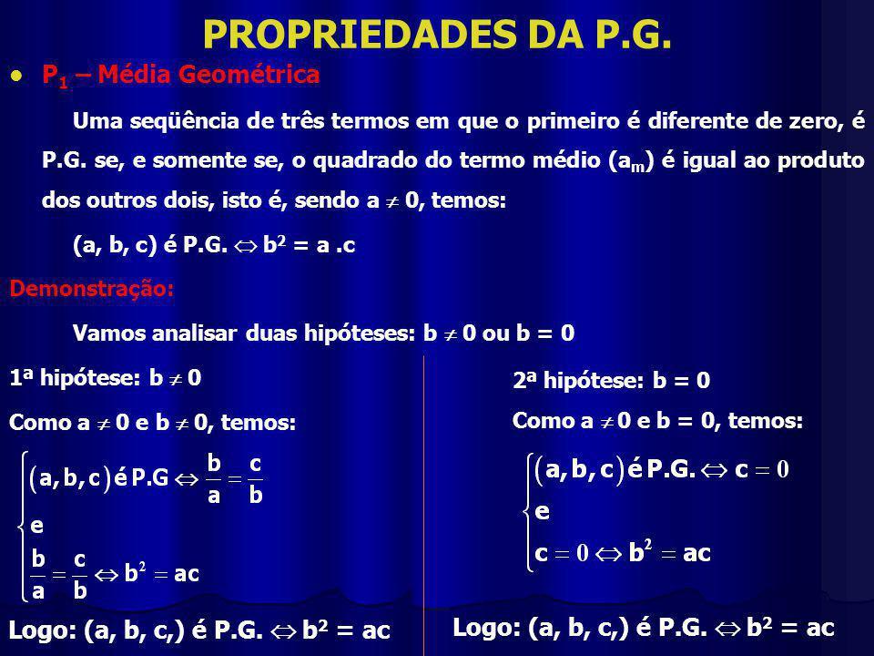 PROPRIEDADES DA P.G. P1 – Média Geométrica
