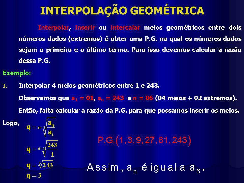INTERPOLAÇÃO GEOMÉTRICA