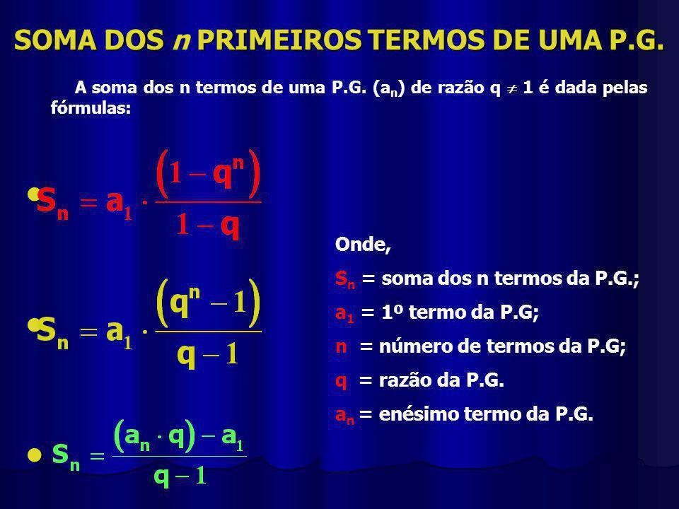 SOMA DOS n PRIMEIROS TERMOS DE UMA P.G.