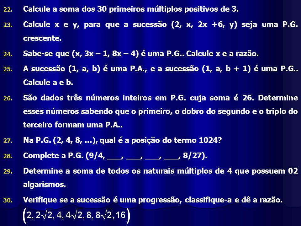 Calcule a soma dos 30 primeiros múltiplos positivos de 3.