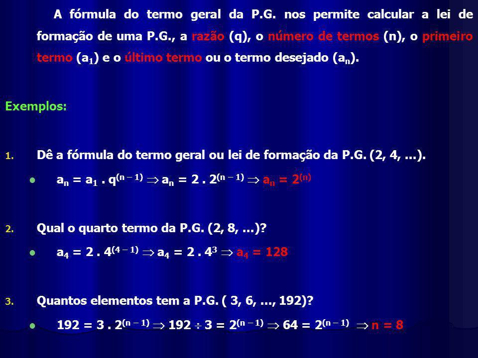A fórmula do termo geral da P. G