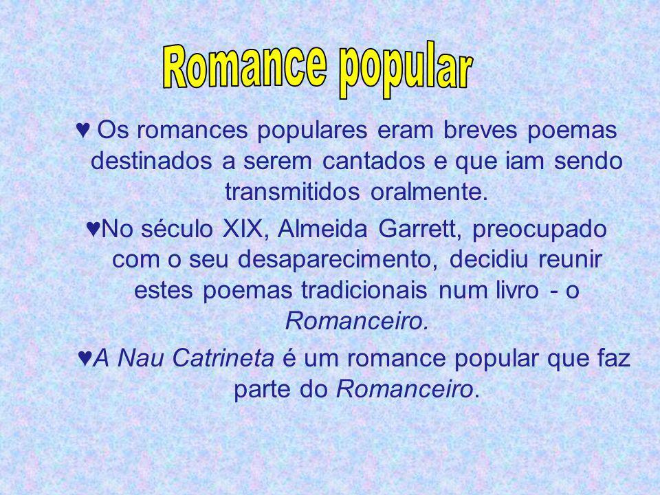 ♥A Nau Catrineta é um romance popular que faz parte do Romanceiro.