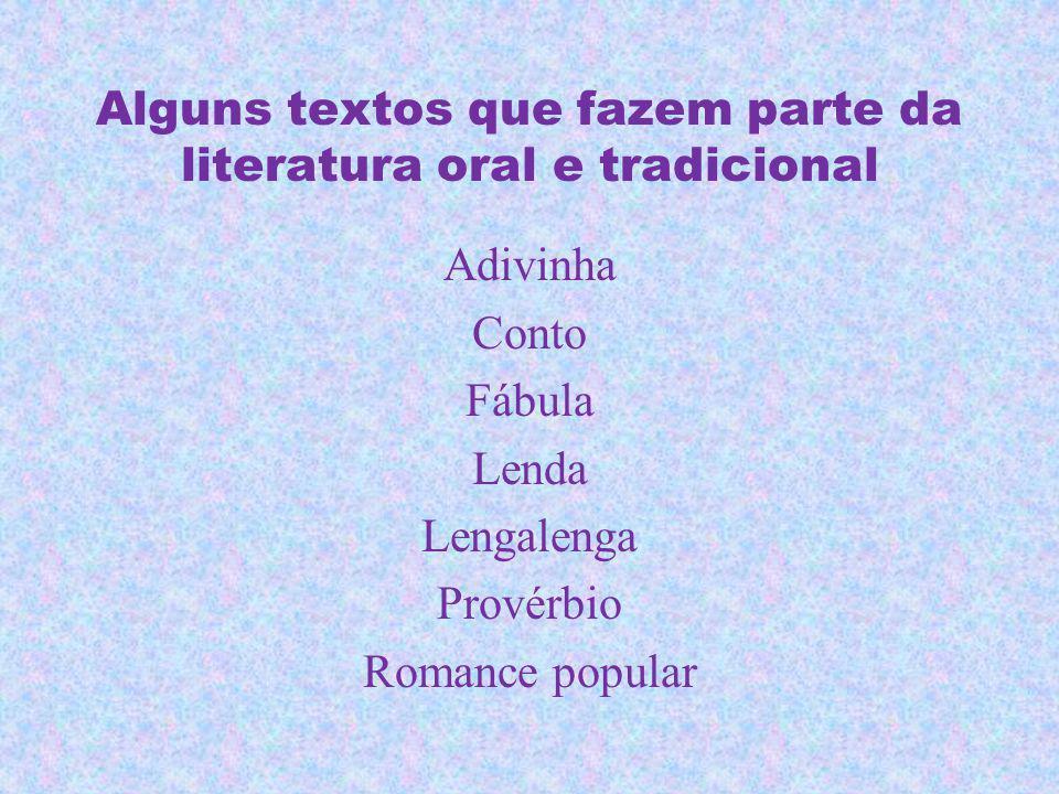 Alguns textos que fazem parte da literatura oral e tradicional