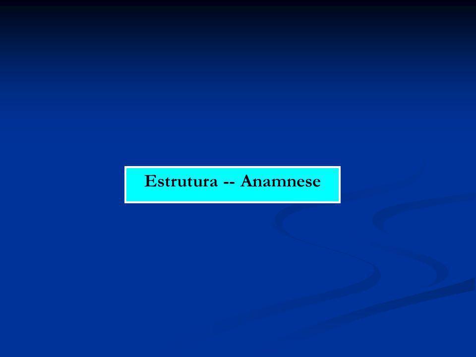 Estrutura -- Anamnese