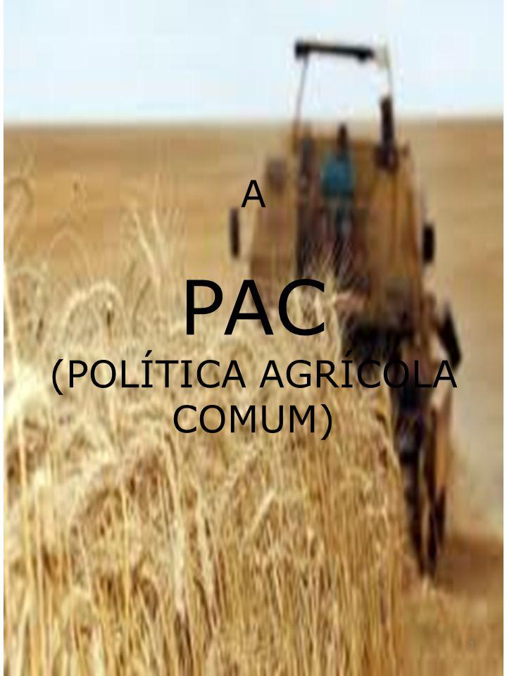 A PAC (POLÍTICA AGRÍCOLA COMUM)