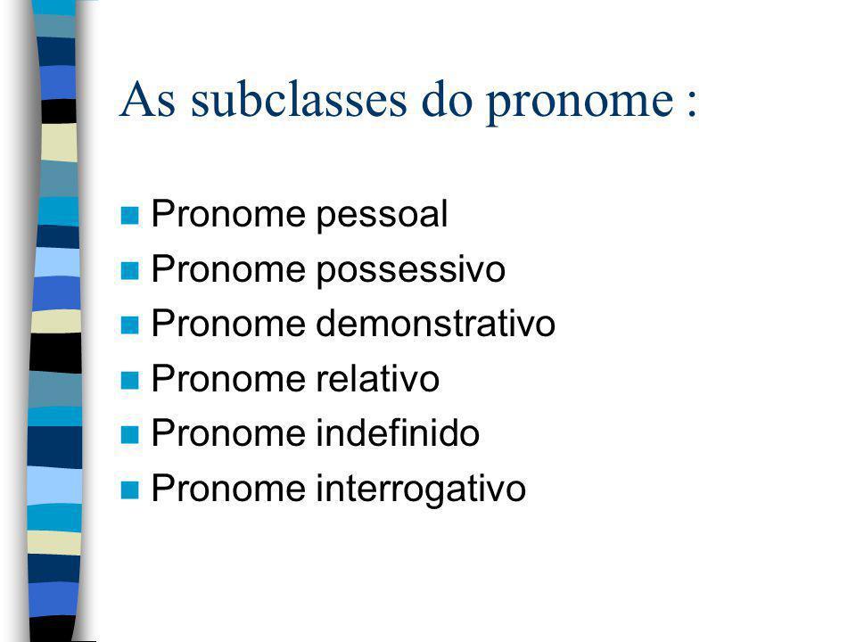 As subclasses do pronome :